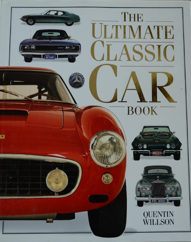 The Ultimate Classic Car Book By Quetin Willson